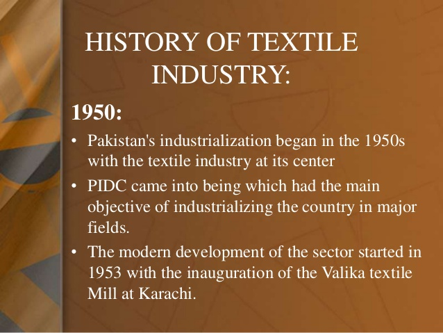 overview of textile industry in pakistan essay The textile industry in pakistan is the largest manufacturing industry in pakistanpakistan is the 8th largest exporter of textile commodities in asiatextile sector contributes 85% to the gdp of pakistan.